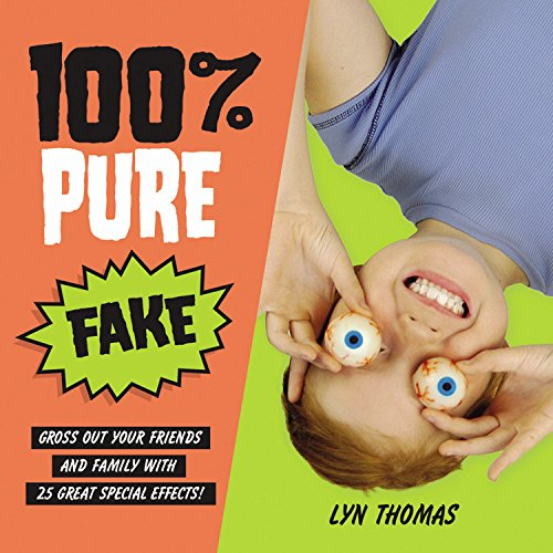 9781554532902: 100% Pure Fake: Gross Out Your Friends and Family with 25 Great Special Effects!