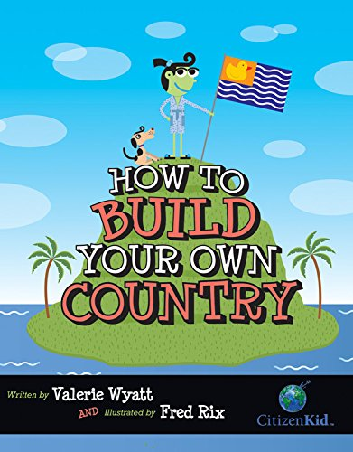 9781554533107: How to Build Your Own Country (CitizenKid)