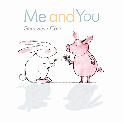 9781554534463: Me and You (Piggy and Bunny)