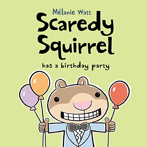 9781554534685: Scaredy Squirrel Has a Birthday Party