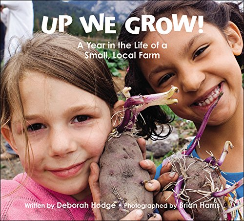 9781554535613: Up We Grow!: A Year in the Life of a Small, Local Farm