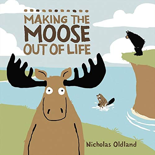 9781554536276: Making the Moose Out of Life (Life in the Wild)