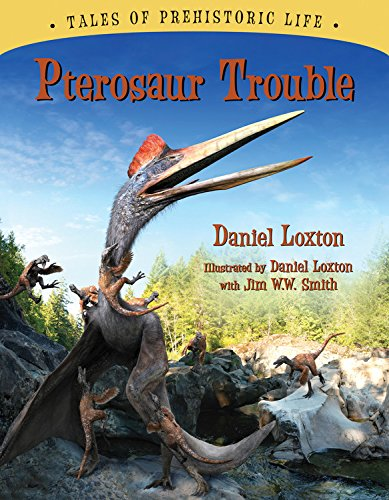 9781554536320: Pterosaur Trouble (Tales of Prehistoric Life)