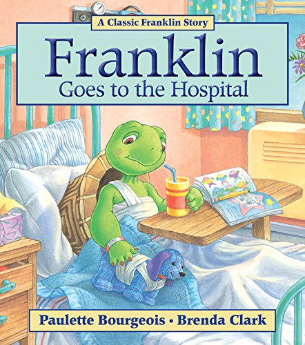 9781554537259: Franklin Goes to the Hospital