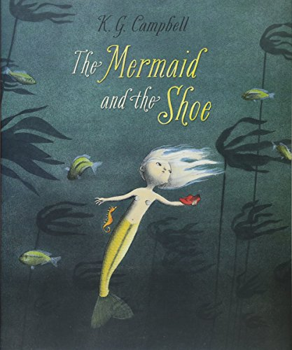 9781554537716: The Mermaid and the Shoe