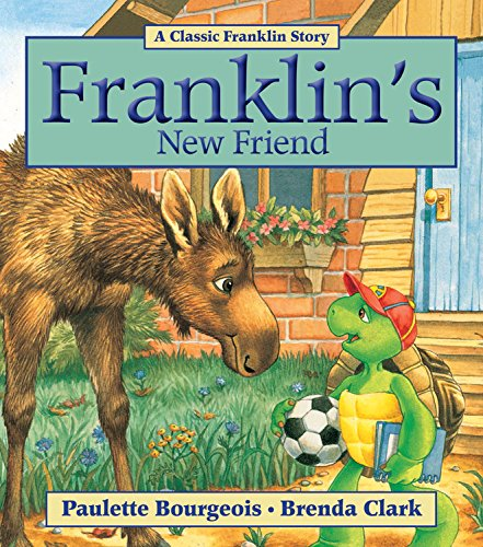 Franklin's New Friend (Classic Franklin Stories): Bourgeois, Paulette