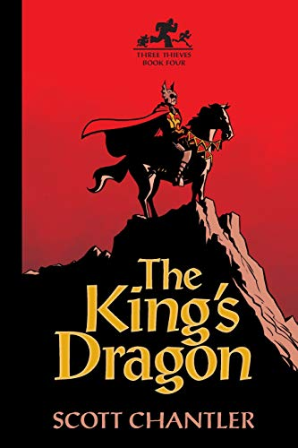 9781554537792: The King's Dragon (Three Thieves 4)