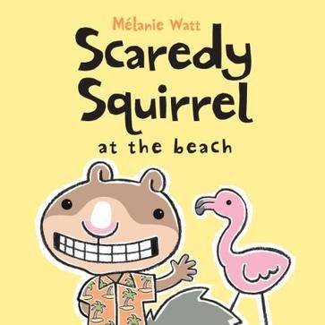 9781554537839: Scaredy Squirrel at the Beach