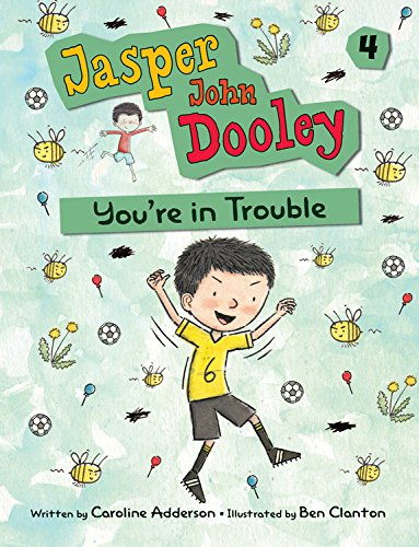Jasper John Dooley: You're in Trouble: Adderson, Caroline