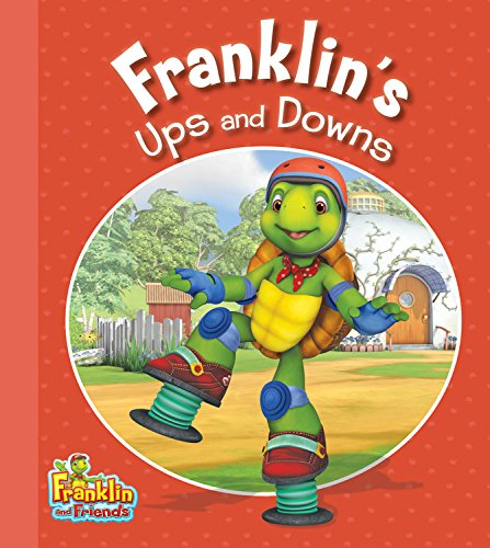 Franklin's Ups and Downs (Franklin and Friends)