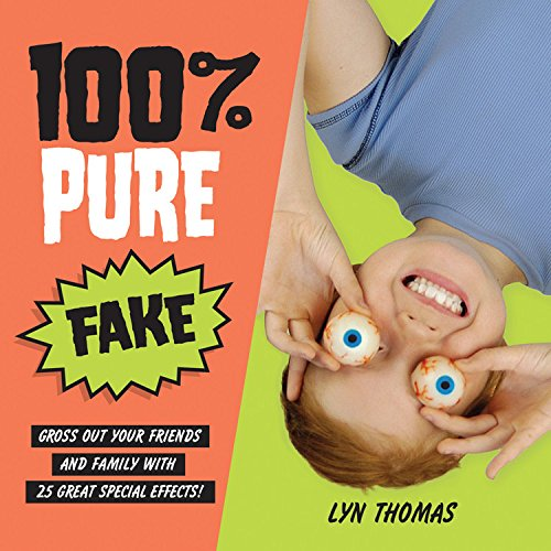 9781554539314: 100% Pure Fake: Gross Out Your Friends and Family with 25 Great Special Effects!