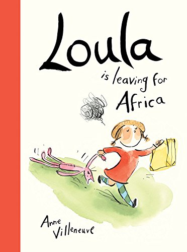 9781554539413: Loula Is Leaving for Africa