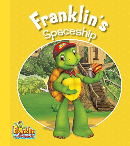 Franklin's Spaceship (Franklin and Friends): Kids Can Press