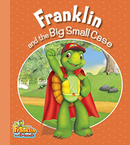 Franklin and the Big Small Case (Franklin and Friends)