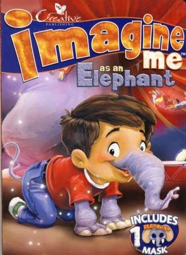 Imagine Me As a Elephant