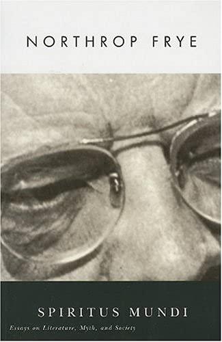 9781554550104: Spiritus Mundi: Essays on Literature, Myth, and Society