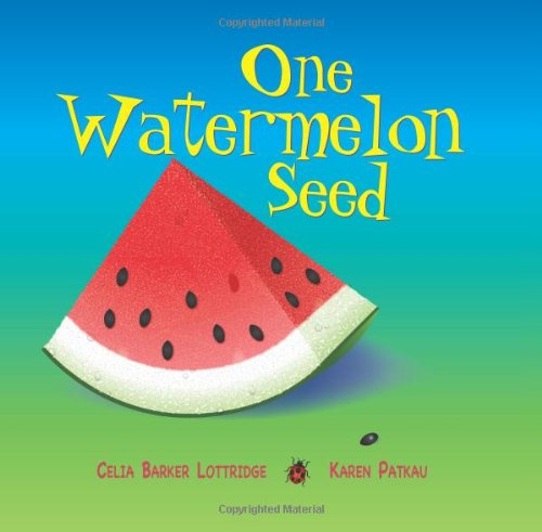 One Watermelon Seed: Barker Lottridge, Celia