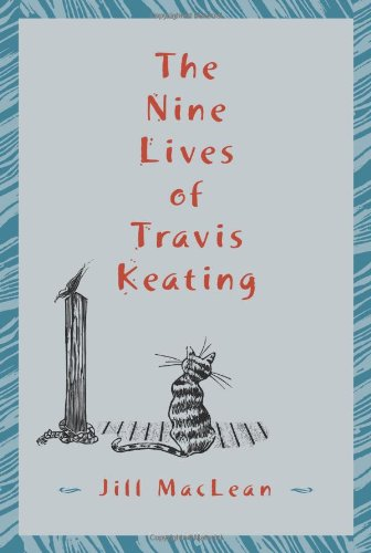 The Nine Lives of Travis Keating: MacLean, Jill