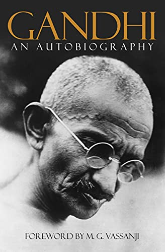 Gandhi - An Autobiography : The Story of My Experiments with Truth: Gandhi, Mohandas K.