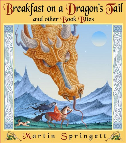 Breakfast on a Dragon's Tail: and Other Book Bites: Martin Springett