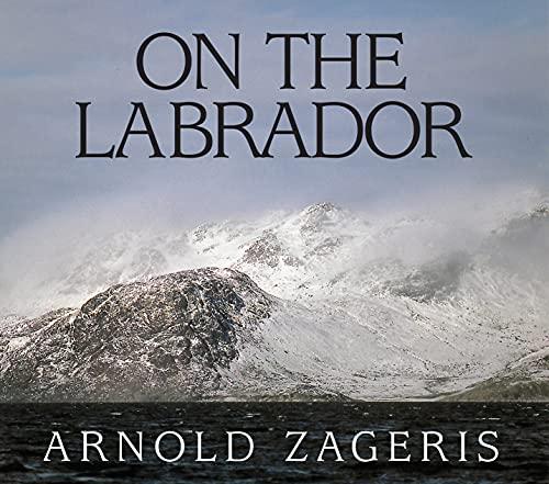 On the Labrador: Zageris, Arnold