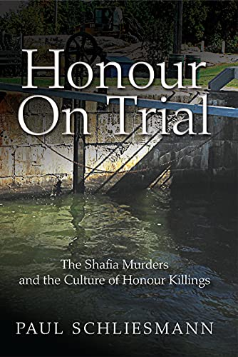 9781554552788: Honour on Trial: The Shafia Murders and the Culture of Honour Killings