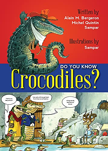 Do You Know Crocodiles?: Bergeron, Alain