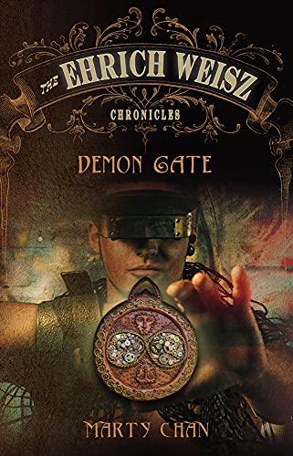 The Ehrich Weisz Chronicles : Demon Gate: Chan, Marty