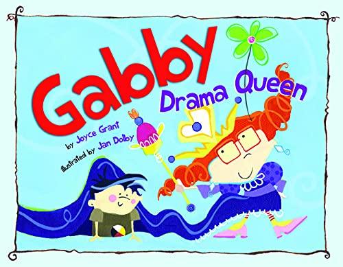 Gabby Drama Queen: Grant, Joyce