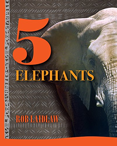 5 Animals 5 Elephants 1 by Rob Laidlaw 2014 Picture Book