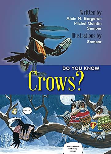 Do You Know Crows?: Bergeron, Alain M.; Quintin, Michel; Sampar