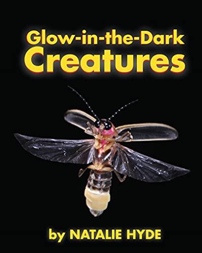 Glow in the Dark Creatures: Natalie Hyde