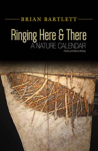 Ringing Here & There: A Nature Calendar: Bartlett, Brian
