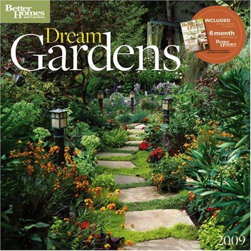 9781554561285: Dream Gardens by Better Homes and Gardens 2009 Calendar