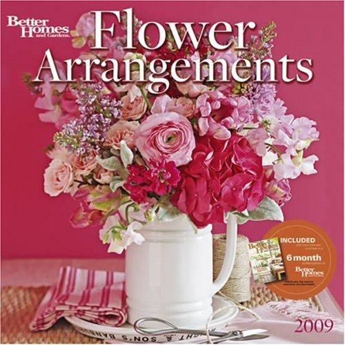 9781554561322: Flower Arrangements by Better Homes and Gardens 2009 Calendar