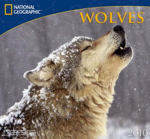 9781554562237: Wolves - 2010 National Geographic Wall Calendar