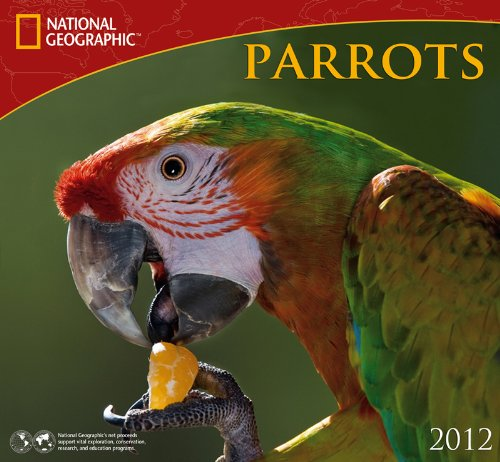 9781554564286: 2012 Parrots - National Geographic Wall calendar