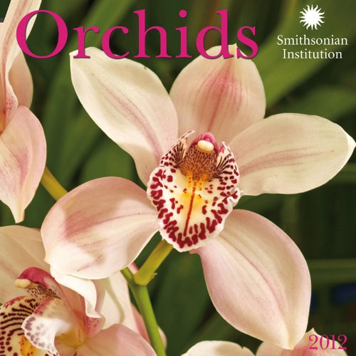 2012 Orchids - Smithsonian Institution Wall calendar: Zebra Publishing Corp.