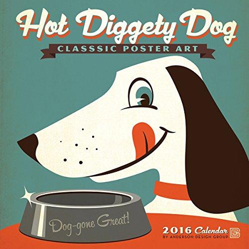 9781554569175: Hot Diggety Dog 2016 Wall Calendar