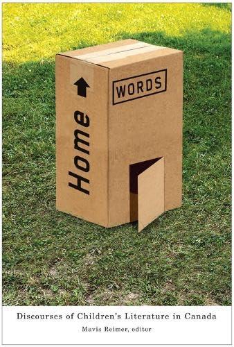 Home Words; Discourses of Children's Literature in Canada: Reimer, Mavis, Ed.
