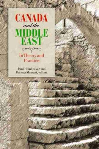 Canada and the Middle East: In Theory and Practice (Studies in International Governance): Paul ...