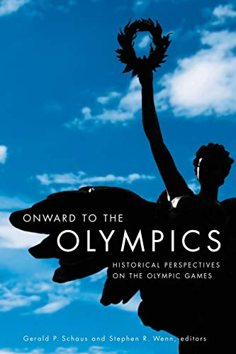 Onward to the Olympics (Paperback): Gerald P. Schaus