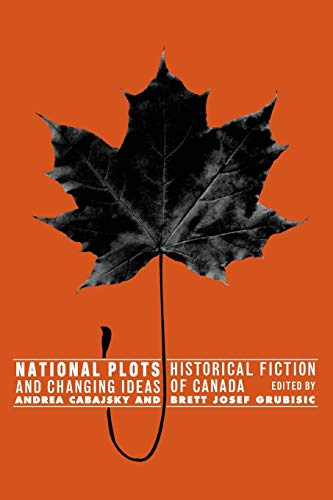 National Plots: Historical Fiction and Changing Ideas of Canada (Paperback)