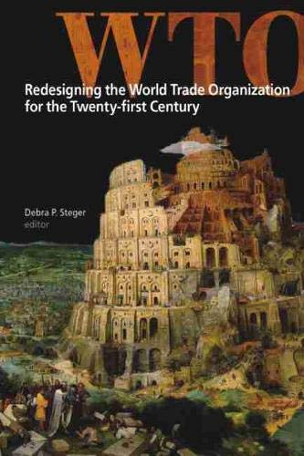 WTO: Redesigning the World Trade Organization for the Twenty-first Century