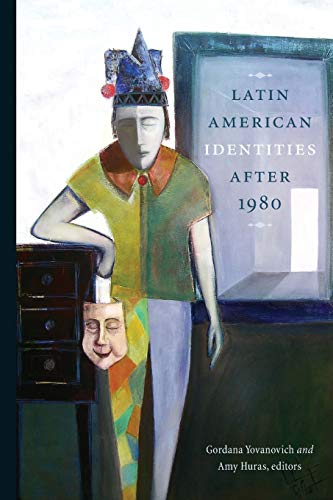 Latin American Identities After 1980: Wilfrid Laurier University Press