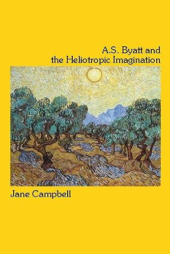 9781554582518: A.S. Byatt and the Heliotropic Imagination