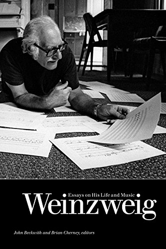 Weinzweig Essays on His Life and Music