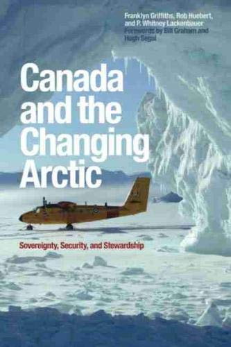 9781554583386: Canada and the Changing Arctic: Sovereignty, Security, and Stewardship