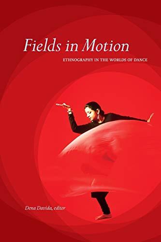Fields in Motion (Paperback): Dena Davida