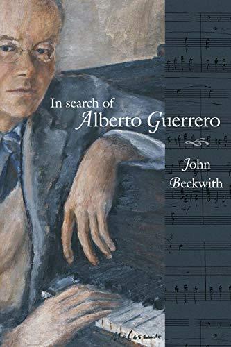 9781554584420: In Search of Alberto Guerrero